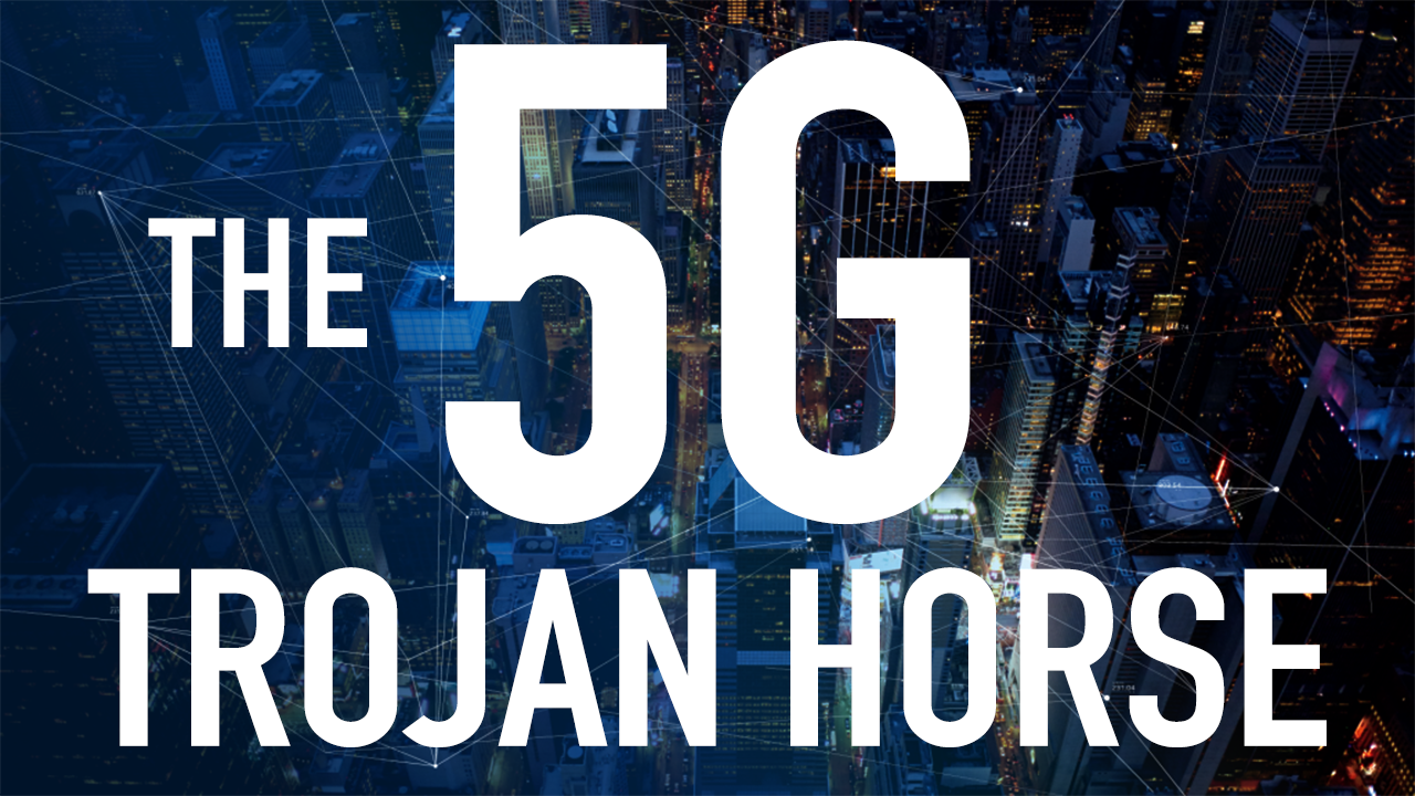 The 5G Trojan Horse (Documentary)   The Conscious Resistance Network
